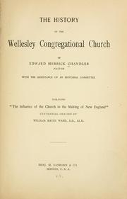 Cover of: The history of Wellesley Congregational church ... | Edward Herrick Chandler