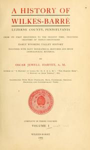 A history of Wilkes-Barré, Luzerne County, Pennsylvania by Harvey, Oscar Jewell