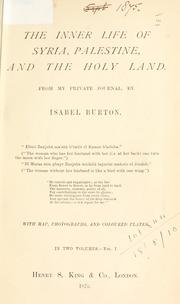 Cover of: The inner life of Syria, Palestine, and the Holy land | Burton, Isabel Lady