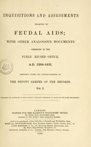 Cover of: Inquisitions and assessments relating to feudal aids, with other analogous documents preserved in the Public record office; A.D. 1284-1431 by Great Britain. Exchequer.