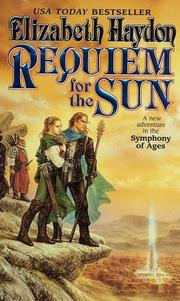 Cover of: Requiem for the Sun (The Symphony of Ages) | Elizabeth Haydon