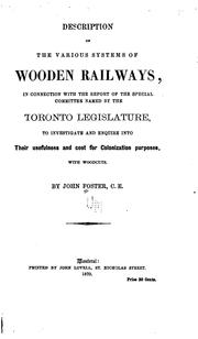 Cover of: Description of the Various Systems of Wooden Railways: In Connection with the Report of the ..
