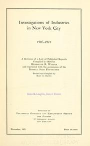 Cover of: Investigations of industries in New York city 1905-1921 | Henriette Rose Walter