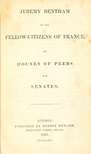 Cover of: Jeremy Bentham to his fellow-citizens of France, on houses of peers and senates