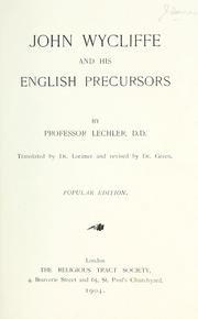 John Wycliffe and his English precursors by Gotthard Victor Lechler