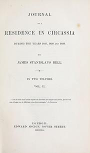 Cover of: Journal of a residence in Circassia during the years 1837, 1838, and 1839. | James Stanislaus Bell