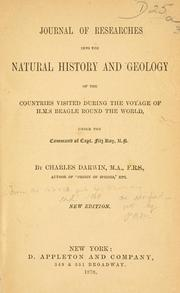Journal of researches into the natural history and geology of the countries visited during the voyage of H. M. S. Beagle round the world, under the command of Capt. Fitz Roy by Charles Darwin