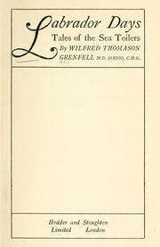 Cover of: Labrador days; tales of the sea toilers. | Grenfell, Wilfred Thomason Sir