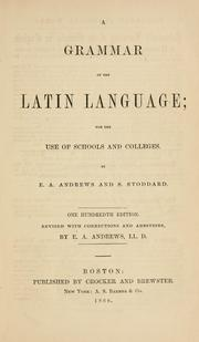 Cover of: grammar of the Latin language | Andrews, E. A.