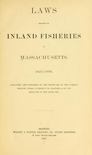 Cover of: Laws relating to inland fisheries in Massachusetts, 1623-1886. | Massachusetts. Secretary of the Commonwealth.