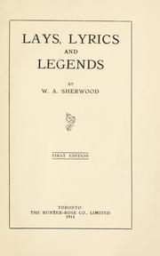 Cover of: Lays, lyrics and legends. | William Albert Sherwood
