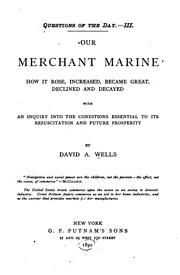 Cover of: Our Merchant Marine: How it Rose, Increased, Became Great, Declined and ..