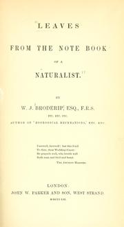 Cover of: Leaves from the note book of a naturalist | William John Broderip
