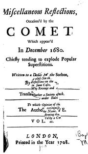 Cover of: Miscellaneous Reflections Occasion'd by the Comet which Appear'd in December 1680: Chiefly ..