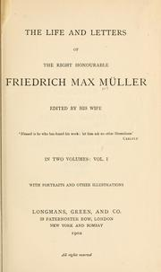 Cover of: The life and letters of the Right Honourable Friedrich Max Müller