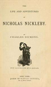 Cover of: The life and adventures of Nicholas Nickleby | Charles Dickens