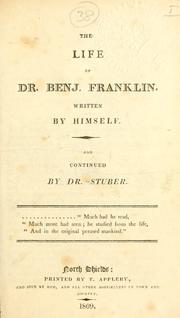 Cover of: The life of Dr. Benj. Franklin: Written by himself.  And continued by Dr. Stuber