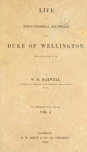 Cover of: Life of Field-Marshal His Grace the Duke of Wellington. | Maxwell, W. H.