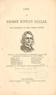 Cover of: Life of George Mifflin Dallas, vice president of the United States. | Democratic party. Pennsylvania.