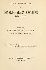 Cover of: Life and work of Donald Harvey MacVicar | John Harvey MacVicar