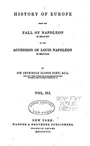 Cover of: History of Europe from the Fall of Napoleon in MDCCCXV to the Accession of ..