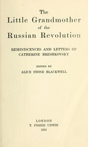 Cover of: little grandmother of the Russian Revolution | Ekaterina Konstantinovna Breshko-Breshkovskaia