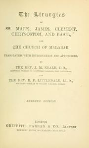 Cover of: The liturgies of SS. Mark, James, Clement, Chrysostom, and Basil, and the Church of Malabar