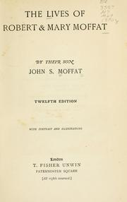 Cover of: The lives of Robert & Mary Moffat | John S. Moffat