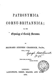 Cover of: Patronymica Cornu-Britannica; or, The etymology of Cornish surnames | Richard Stephen Charnock