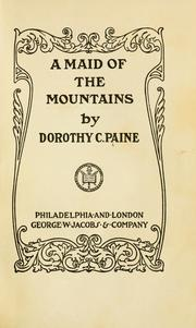 Cover of: A maid of the mountains | Dorothy C. Paine