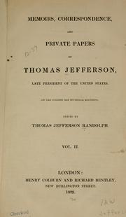 Cover of: Memoirs, correspondence, and private papers of Thomas Jefferson
