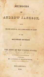 Cover of: Memoirs of Andrew Jackson, late major general and commander in chief of the Southern division of the Army of the United States