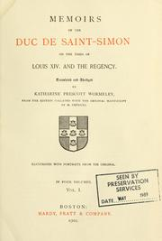 Cover of: Memoirs of the Duc de Saint-Simon on the times of Louis XIV. and the regency