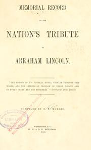 Memorial record of the nation's tribute to Abraham Lincoln .. by Morris, Benjamin Franklin