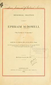 "Cover of: Memorial oration in honor of Ephraim McDowell, ""the father of ovariotomy"": Delivered at Danville, Ky., at the dedication of the monument erected to the memory of Dr. Ephraim McDowell by the Kentucky State Medical Society, May 14, 1879.  Published by the society."