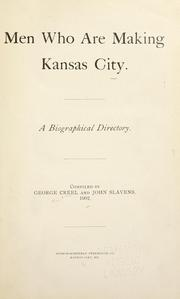 Cover of: Men who are making Kansas City | Creel, George