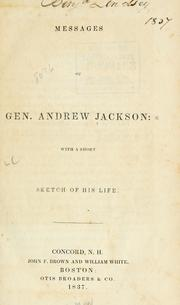 Cover of: Messages of Gen. Andrew Jackson