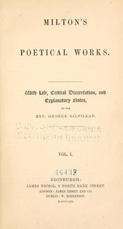 Cover of: Milton's poetical works: with life, critical dissertation, and explanatory notes