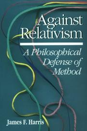 Cover of: Against Relativism | James Harris