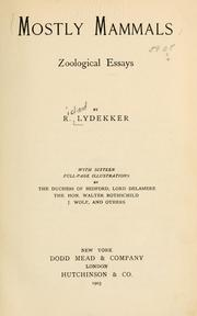 Cover of: Mostly mammals, zoological essays. | Richard Lydekker