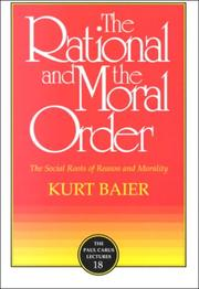 The rational and the moral order by Kurt Baier