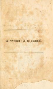 Cover of: Mr. Webster and his revilers. | National intelligencer, Washington, D.C