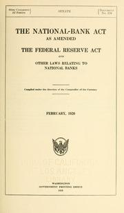 Cover of: The National-bank act as amended, the Federal Reserve act and other laws relating to national banks