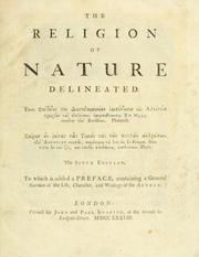 Cover of: The religion of nature delineated, to which is added a preface, containing a general account of the life, character, and writings of the author