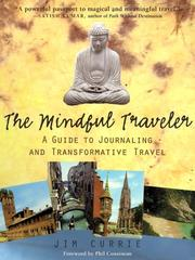 Cover of: The mindful traveler | J. D. Currie