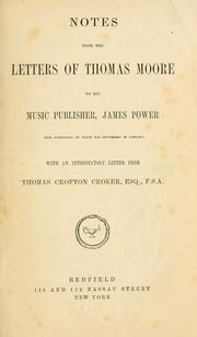 Cover of: Notes from the letters of Thomas Moore to his music publisher, James Power: (the publication of which were suppressed in London)