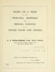Cover of: Notes on a tour of the principal hospitals and medical schools of the United States and Canada. | Alfred Edward Webb-Johnson