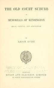 Cover of: The old court suburb; or, Memorials of Kensington, regal, critical, and anecdotical ..