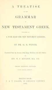 Cover of: A treatise on the grammar of New Testament Greek: regarded as a sure basis for New Testament exegesis