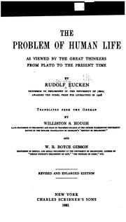 Cover of: The Problem of Human Life as Viewed by the Great Thinkers from Plate to the Present Time